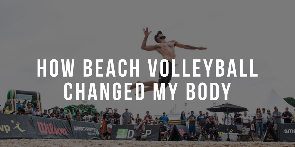 How Beach Volleyball Changed my Body